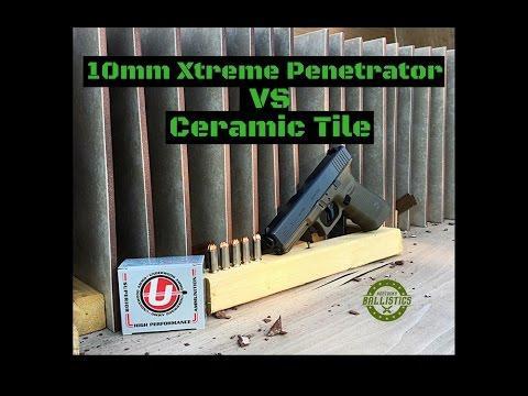 10mm Xtreme Penetrator vs Ceramic Tile